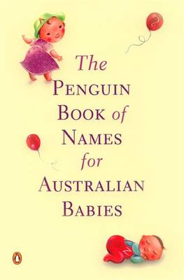 Penguin Book Of Names For Australian Babies by Anon
