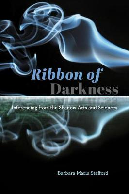 Ribbon of Darkness: Inferencing from the Shadowy Arts and Sciences book