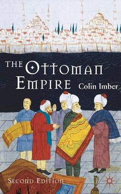 Ottoman Empire, 1300-1650 by Colin Imber