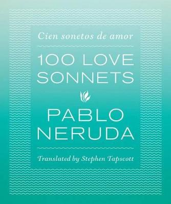 One Hundred Love Sonnets by Pablo Neruda