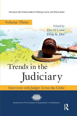 Trends in the Judiciary: Interviews with Judges Across the Globe, Volume Three by David Lowe