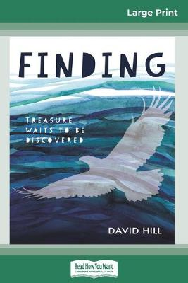 Finding (16pt Large Print Edition) by David Hill