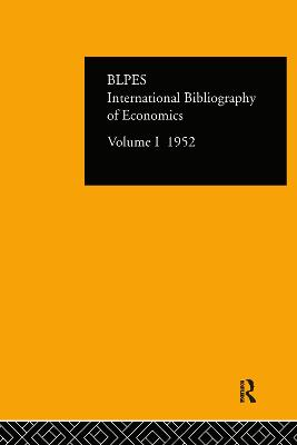 International Bibliography of Economics Volume 1 by Compiled by the British Library of Political and Economic Science