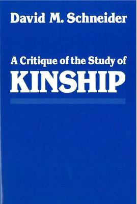 A Critique of the Study of Kinship by David M. Schneider