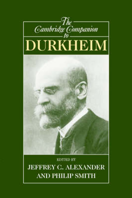 Cambridge Companion to Durkheim by Jeffrey C. Alexander