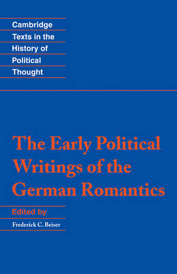 Early Political Writings of the German Romantics by Frederick C. Beiser