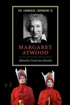 Cambridge Companion to Margaret Atwood by Coral Ann Howells