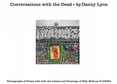 Conversations with the Dead by Danny Lyon
