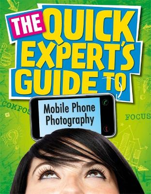 Quick Expert's Guide: Mobile Phone Photography by Janet Hoggarth