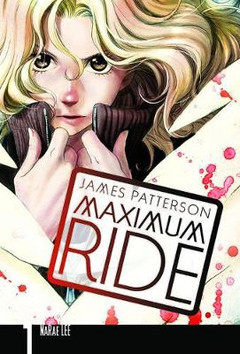 Maximum Ride: Manga Volume 1 by James Patterson