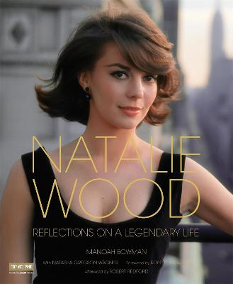 Natalie Wood (Turner Classic Movies) by Manoah Bowman