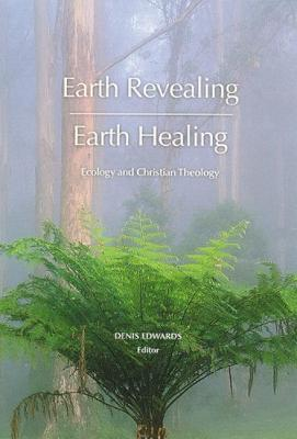 Earth Revealing - Earth Healing by Denis Edwards