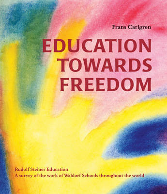 Education Towards Freedom by Frans Carlgren