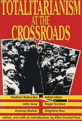 Totalitarianism at the Crossroads by Ellen Frankel Paul