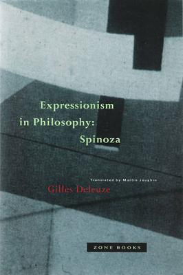 Expressionism in Philosophy: Spinoza by Gilles Deleuze