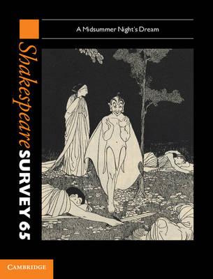 Shakespeare Survey: Volume 65, A Midsummer Night's Dream Shakespeare Survey: Volume 65, A Midsummer Night's Dream Volume 65 by Peter Holland