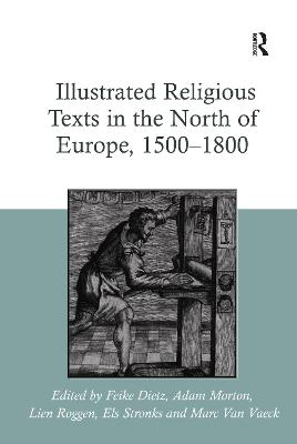Illustrated Religious Texts in the North of Europe, 1500-1800 book
