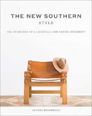 The New Southern Style: The Inspiring Interiors of a Creative Movement book