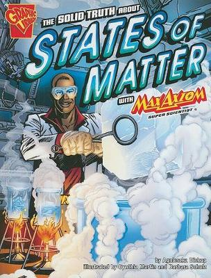 Solid Truth About States of Matter with Max Axiom, Super Scientist book