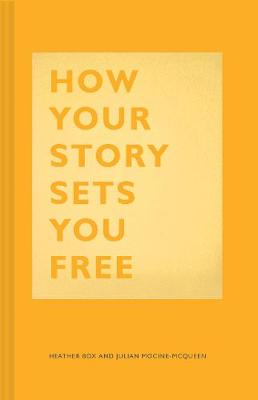 How Your Story Sets You Free by Heather Box