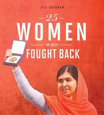 25 Women Who Fought Back by Jill Sherman