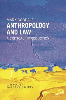 Anthropology and Law by Mark Goodale