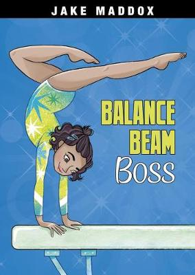 Balance Beam Boss by Jake Maddox
