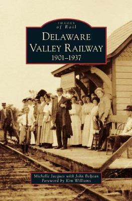 Delaware Valley Railway by Michelle Jacques with John Beljean