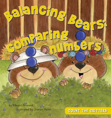 Balancing Bears: Comparing Numbers by Megan Atwood