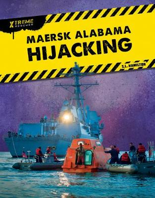 Xtreme Rescues: Maersk Alabama Hijacking by John Hamilton