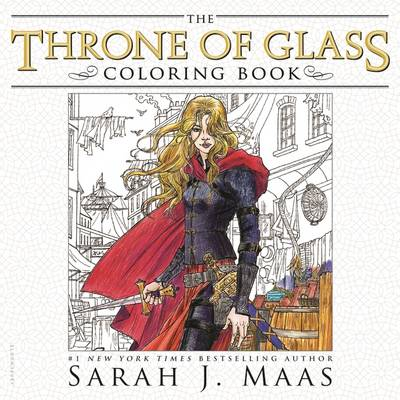 Throne of Glass Coloring Book by Sarah J. Maas