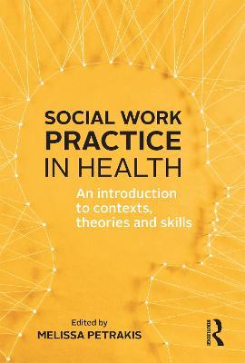 Social Work Practice in Health by Melissa Petrakis