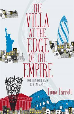 The Villa At the Edge of the Empire by Fiona Farrell