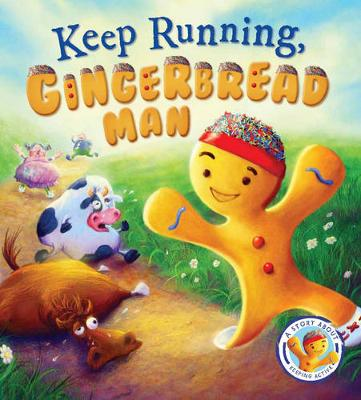 Fairytales Gone Wrong: Keep Running Gingerbread Man by Steve Smallman