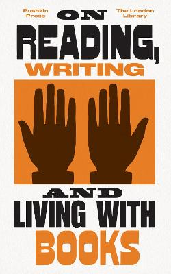 On Reading, Writing and Living with Books by Cecily Gayford