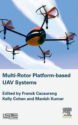 Multi-rotor Platform Based UAV Systems by Franck Cazaurang