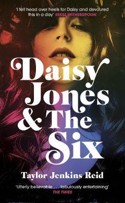 Daisy Jones and The Six: `2019's first pop-culture sensation' - Telegraph by Taylor Jenkins Reid