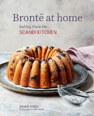 Bronte at home: Baking from the ScandiKitchen by Bronte Aurell