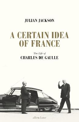 Certain Idea of France by Julian Jackson