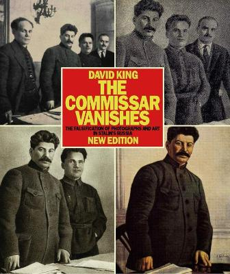 Commissar Vanishes:Falsification of Photographs and Art by David King