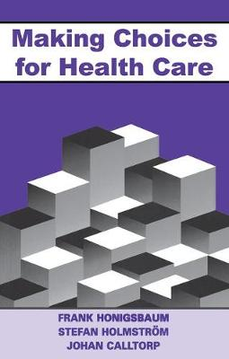 Making Choices for Healthcare by Frank Honigsbaum