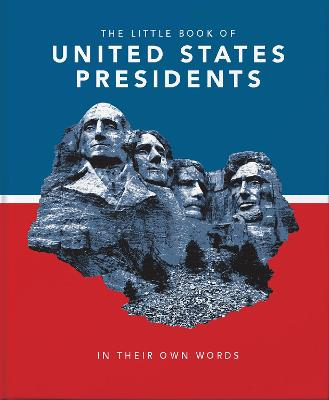 The Little Book of United States Presidents: In Their Own Words by Orange Hippo!