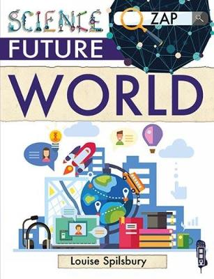 Future World by Louise & Richard Spilsbury