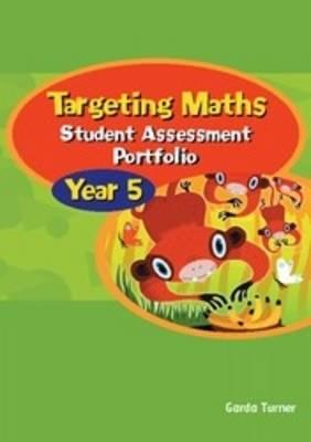 Targeting Maths - Student Assessment Portfolio Year 5: Year 5 by Garda Turner