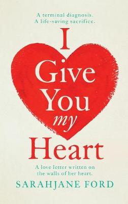 I Give You My Heart by Sarah Jane Ford