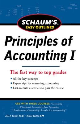 SCHAUM'S EASY OUTLINE OF PRINCIPLES OF ACCOUNTING by Joel J. Lerner