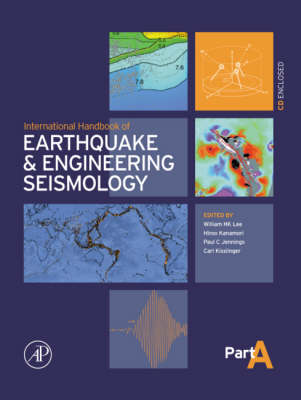 International Handbook of Earthquake & Engineering Seismology, Part A by William H. K. Lee