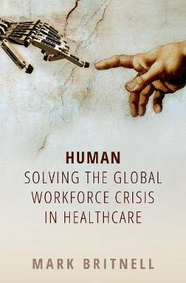 Human: Solving the global workforce crisis in healthcare by Mark Britnell