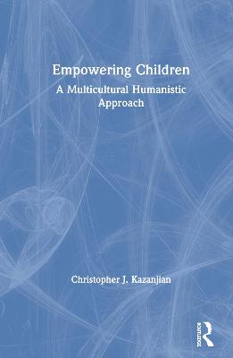 Empowering Children: A Multicultural Humanistic Approach book