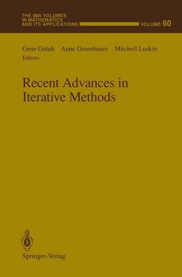 Recent Advances in Iterative Methods by Anne Greenbaum